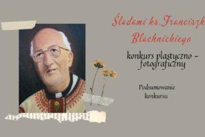 Śladami ks.Franciszka Blachnickiego